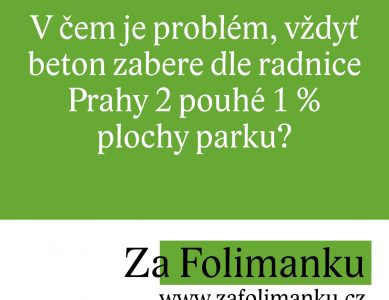 V čem je problém, vždyť beton zabere dle radnice Prahy 2 pouhé 1 % plochy parku?